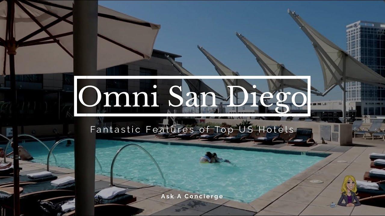 Omni San Diego Hotel: Fantastic Features - Ask A Concierge