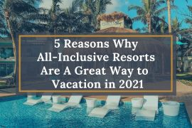 Reasons Why All-Inclusive Resorts Are A Great Way To In 2021