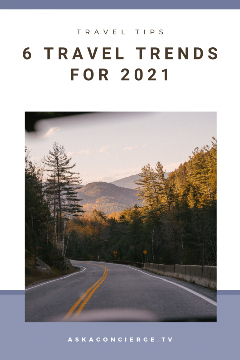 6 travel trends for 2021