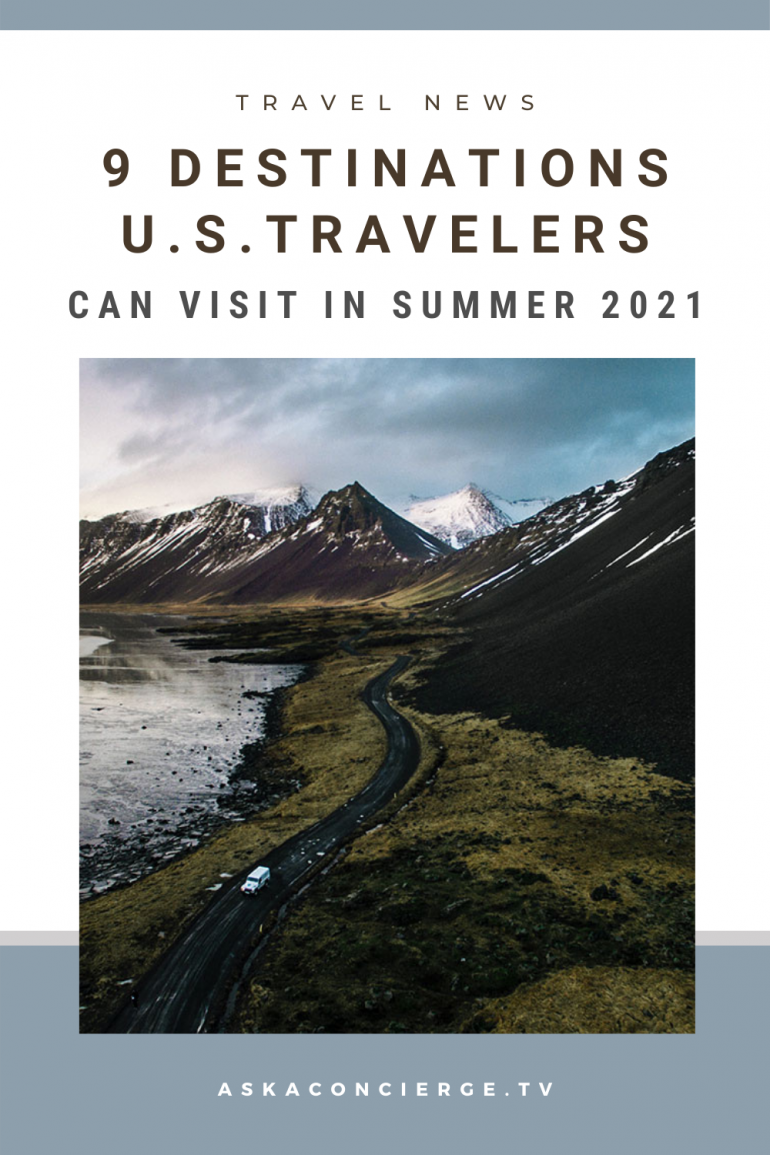 9 Destinations U.S. Travelers Can Visit in Summer 2021